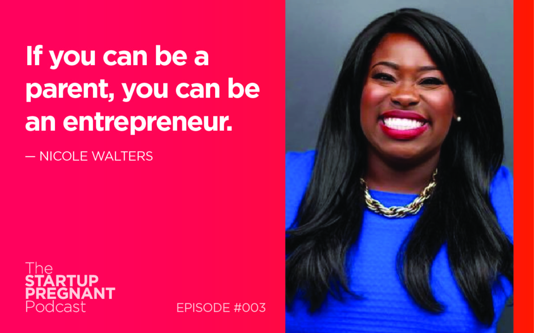When You Become a Foster Parent and an Entrepreneur in One Year — Episode #003 With Nicole Walters
