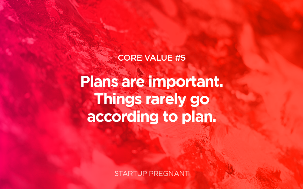 Core Value #5 | Things Rarely Go According to Plan