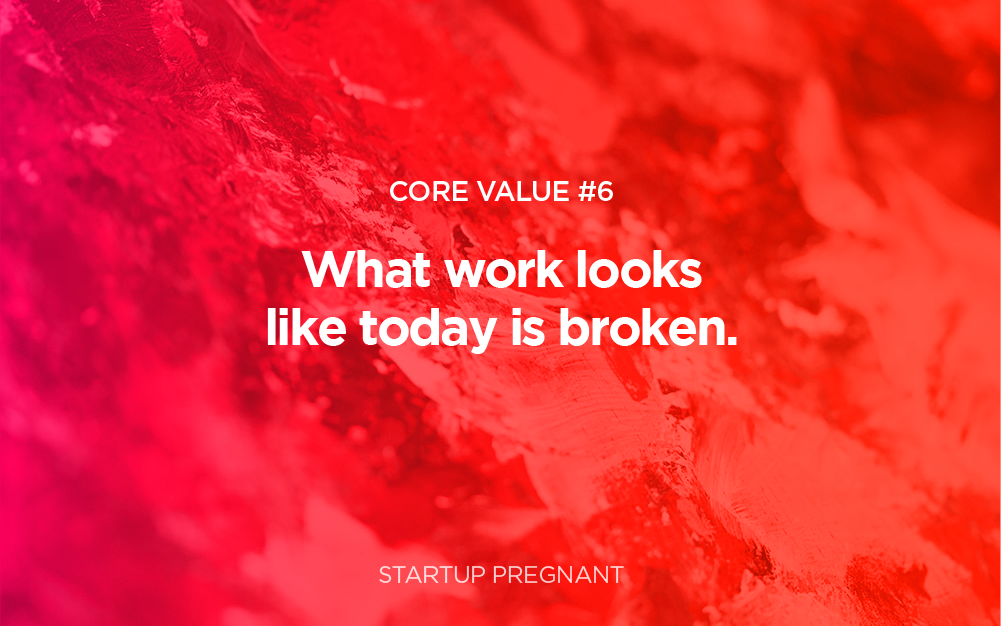 Work is Broken | Core Value #6