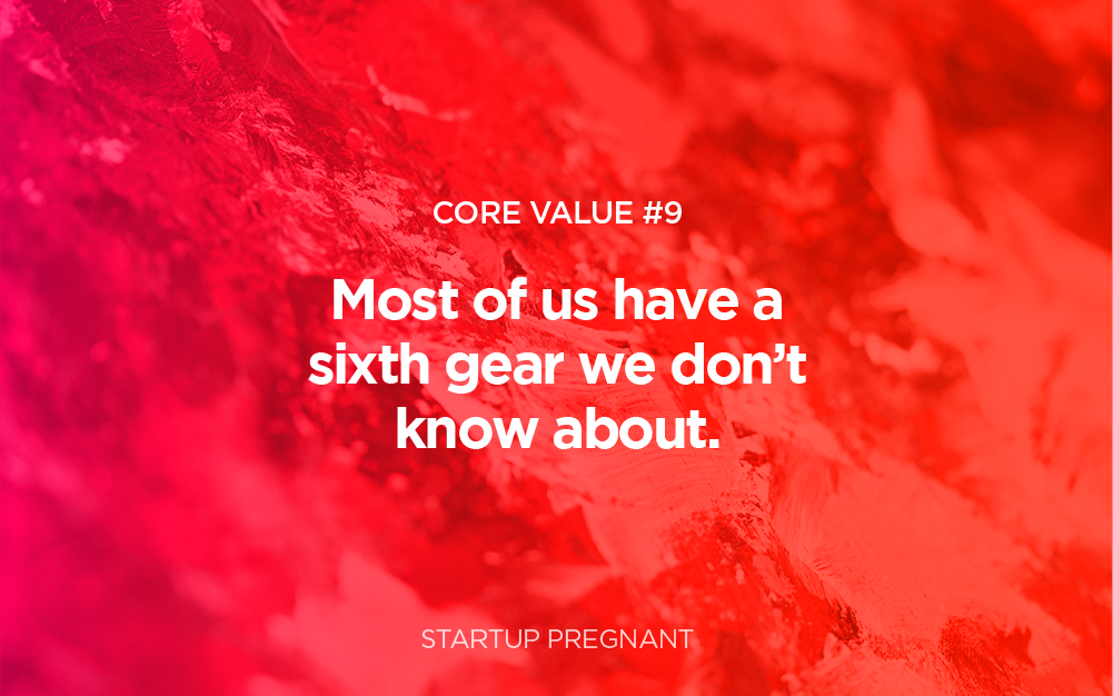 Core Value #9 | You Have Access to Sixth Gear