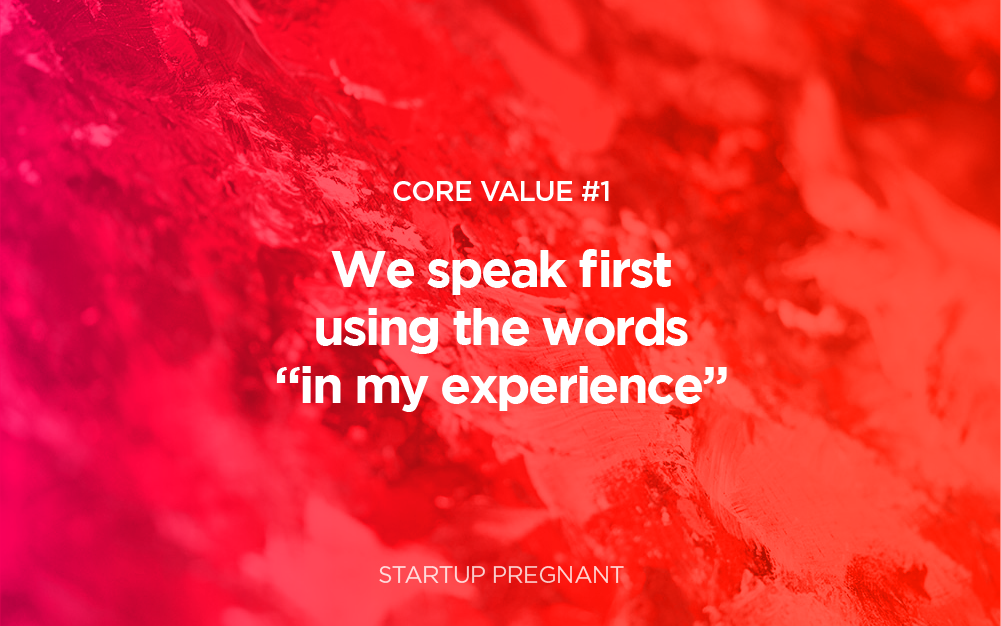 "Core Value #1 | ""In My Experience,"" or the Three Most Important Words"