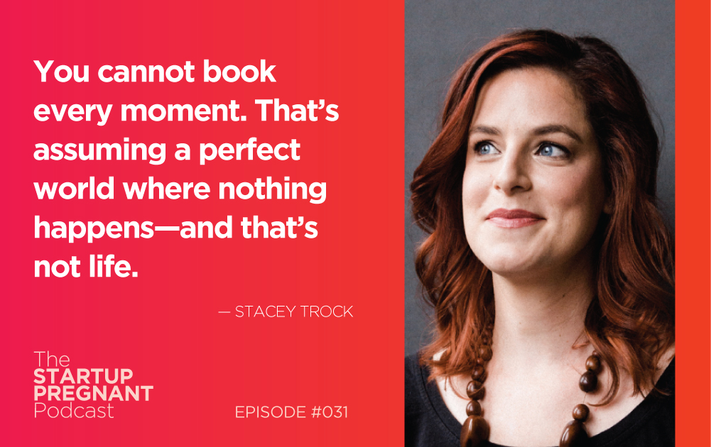 Taking a Maternity Leave When You Run Your Own Business — Episode #031 With Stacey Trock