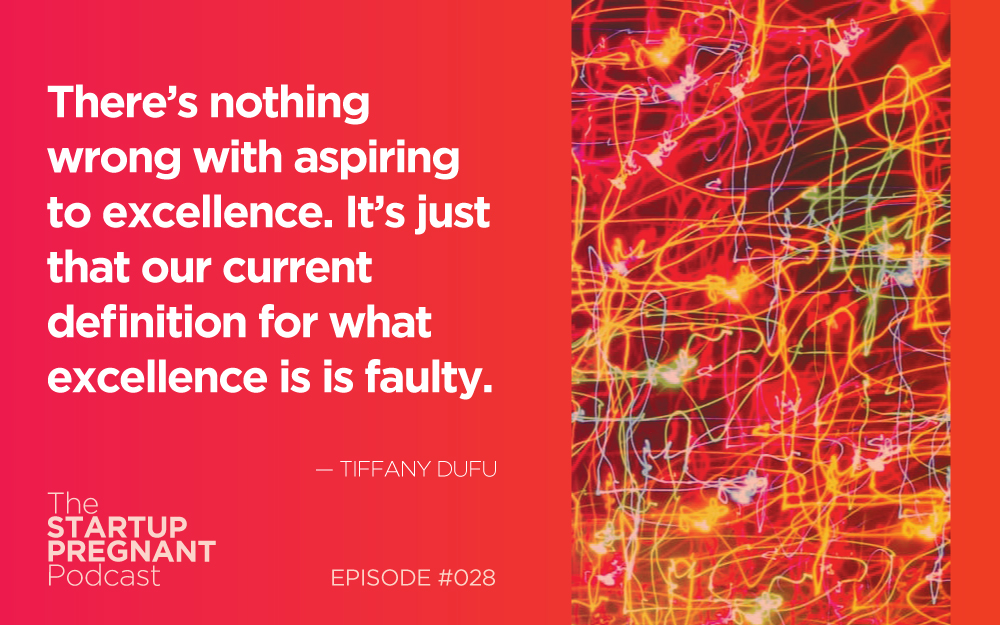 Redefining What It Means to Be an Extraordinary Woman — Episode #028 With Tiffany Dufu